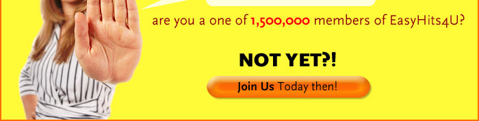 WAIT! Are you a one of 80,000 members of EasyHits4U?