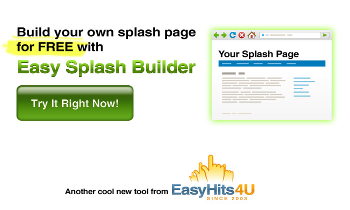 Build your own splash page for FREE with Easy Splash Builder!